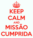 keep-calm-and-missão-cumprida-10