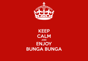 keep-calm-and-enjoy-bunga-bunga