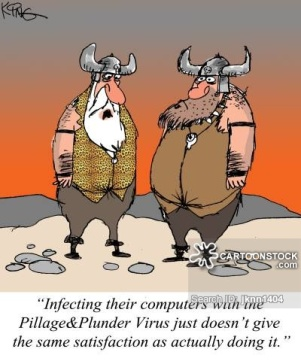 """""""Infecting their computers with the Pillage&Plunder Virus just doesn't give the same satisfaction as actually doing it."""""""